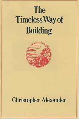 Timeless Way of Building By Alexander, Christopher